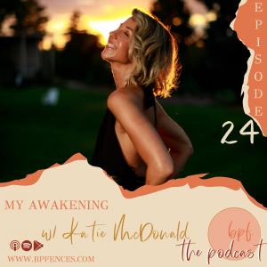 Episode #24: My Awakening w/ Katie McDonald