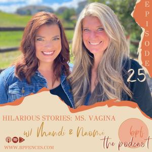 Episode #25: Hilarious Stories: Ms. Vagina