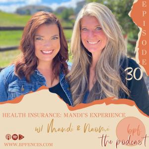 Episode #30: Health Insurance: Mandi's Experience w/ Mandi & Naomi
