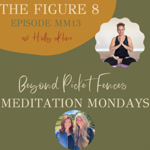 MM13: The Figure 8, a guided meditation w/ Holly Kline
