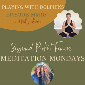 MM10: Playing with Dolphins w/ Holly Kline