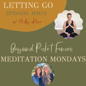 MM12: Letting Go, a guided meditation w/ Holly Kline