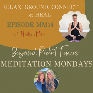MM14: Relax, Ground, Connect, & Heal , a guided meditation w/ Holly Kline