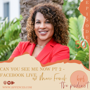 Episode #50: Can You See Me Now, Pt. 2: Facebook Live Recording w/ Marci French