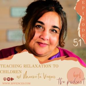 Episode #51: Teaching Relaxation to Children w/ Marneta Viegas