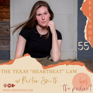 Episode #55: The Texas 'Heartbeat' Law w/ Paxton Smith