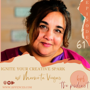 Episode #61: Ignite Your Creative Spark w/ Marneta Viegas