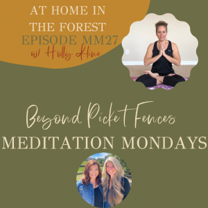 MM27: At Home in the Forest, a guided meditation w/Holly Kline