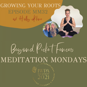 MM32: Growing Your Roots, a guided meditation w/ Holly Kline